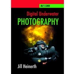 Digital Underwater Photography Book -  Jill Heinerth