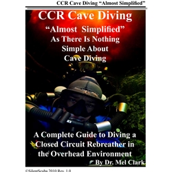 CCR Cave Diving Almost Simplified Manual